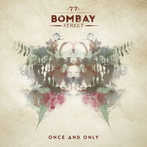 77 Bombay Street - Once and Only