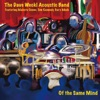 Of the Same Mind (feat. Makoto Ozone, Tom Kennedy & Gary Meek)