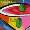Joel Evans & Friends - Just What the Doctor Ordered (feat. Tim Hockenberry)