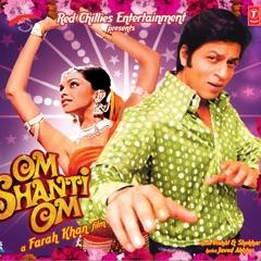Om Shanti Om (Theme Music)