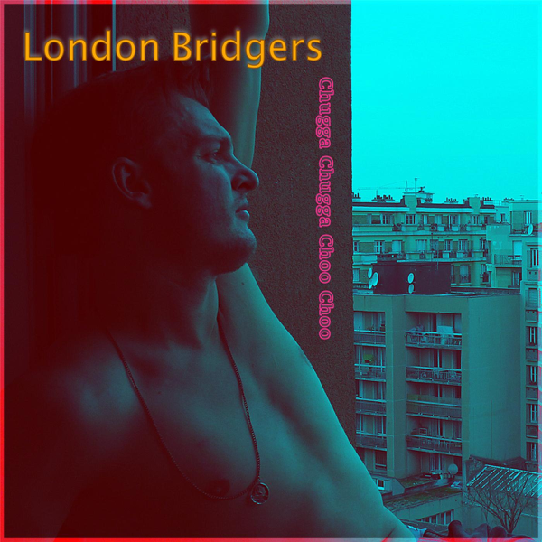 Chugga Chugga Choo Choo - Single by London Bridgers