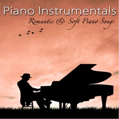 Piano Instrumentals – Romantic & Soft Piano Songs for Lovers Dinner