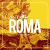 Canta Roma (Tanto pe' canta')