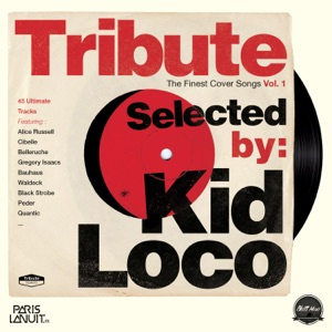 Tribute: The Finest Cover Songs by Kid Loco, Vol. 1