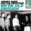 We're Old Enough (Remastered) - Single