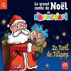 Le grand conte de Noël de Pomme d'Api: Le Noël de Tilipop (Dès 3 ans)