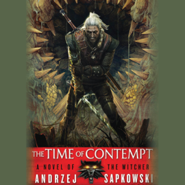 The Time of Contempt: The Witcher, Book 2 (Unabridged) audiobook
