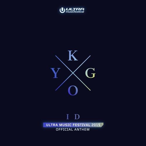 Kygo - ID (Ultra Music Festival Anthem) - Single