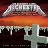 The Scorched Earth Orchestra Plays Metallica: Master of Puppets - The Orchestral Tribute - The Scorched Earth Orchestra
