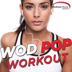 Workout Music Source - WOD Pop Workout Session (60 Min Non-Stop Mix for Fitness & Workout 135 BPM)
