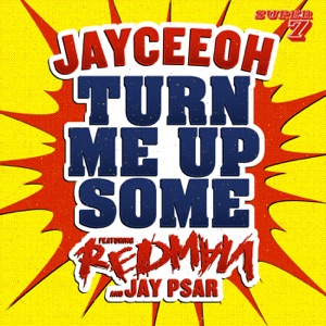 Jay Psar, Jayceeoh & Redman - Turn Me Up Some (feat Redman & Jay Psar)