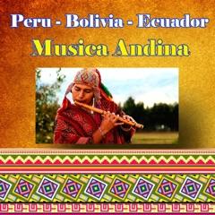 Peru Bolivia Ecuador - Música Andina