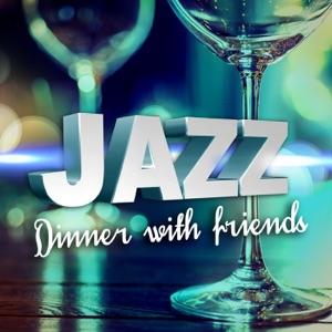 Jazz: Dinner with Friends