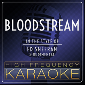 Bloodstream (In the Style of Ed Sheeran & Rudimental) [Instrumental Version]