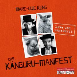 Das Känguru-Manifest: Live und ungekürzt audiobook