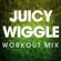 Juicy Wiggle (Workout Mix) - Power Music Workout