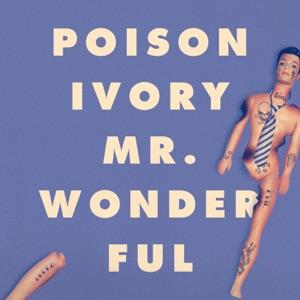Poison Ivory - Mr. Wonderful