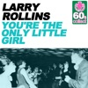 You're the Only Little Girl (Remastered) - Single