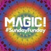 Magic! - #SundayFunday