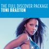 The Full Discover Package Toni Braxton