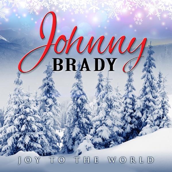 Johnny Brady - Joy To The World