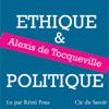 Alexis de Tocqueville - Ethique et politique illustration