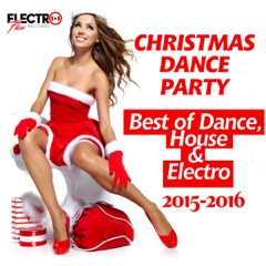 Christmas Dance Party 2015-2016 (Best of Dance, House & Electro)