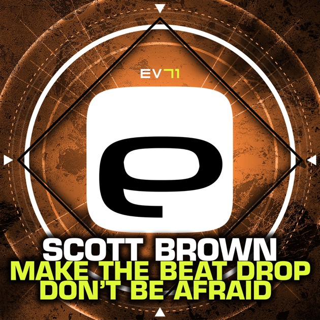 Make the Beat Drop / Don't Be Afraid - Single by Scott Brown on Apple Music