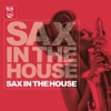 Sax in the House