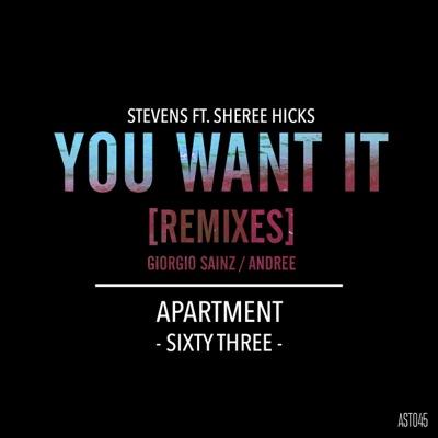You Want It (Remixes) [feat. Sheree Hicks] - Single - Stevens