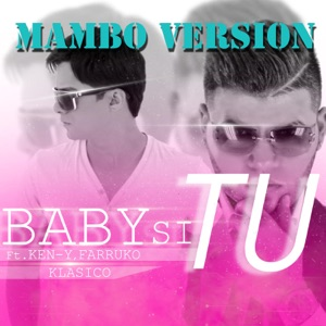 Baby Si Tu (Mambo Version) [feat. Farruko & Ken-Y] - Single Mp3 Download