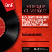 Bach: Sonates pour orgue Nos. 1, 2 & 3 (À l'orgue de l'église All Souls de Langham Place, Londres) [Mono Version]