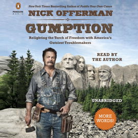 Gumption: Relighting the Torch of Freedom with America's Gutsiest Troublemakers (Unabridged) audiobook