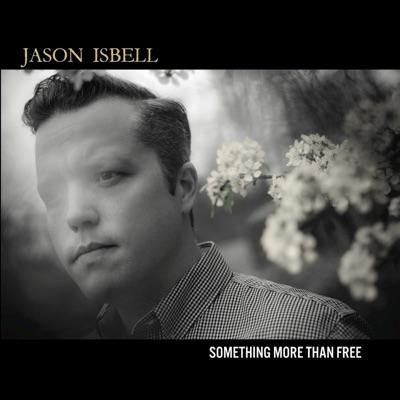 Something More Than Free - Jason Isbell