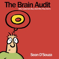 The Brain Audit: Why Customers Buy (And Why They Don't) (Unabridged)
