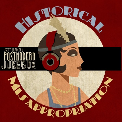 Historical Misappropriation - Scott Bradlee's Postmodern Jukebox album