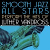 Smooth Jazz All Stars Perform the Hits of Luther Vandross