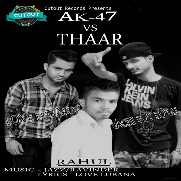 Ak-47 Vs Thaar (with Rahul) [feat  Sachi Boy Royal] - Single by Love  Lubana on iTunes