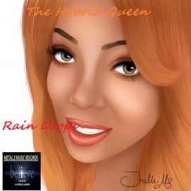 Rain Drops Feat The Hybrid Queen