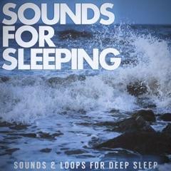 Sounds & Loops for Deep Sleep