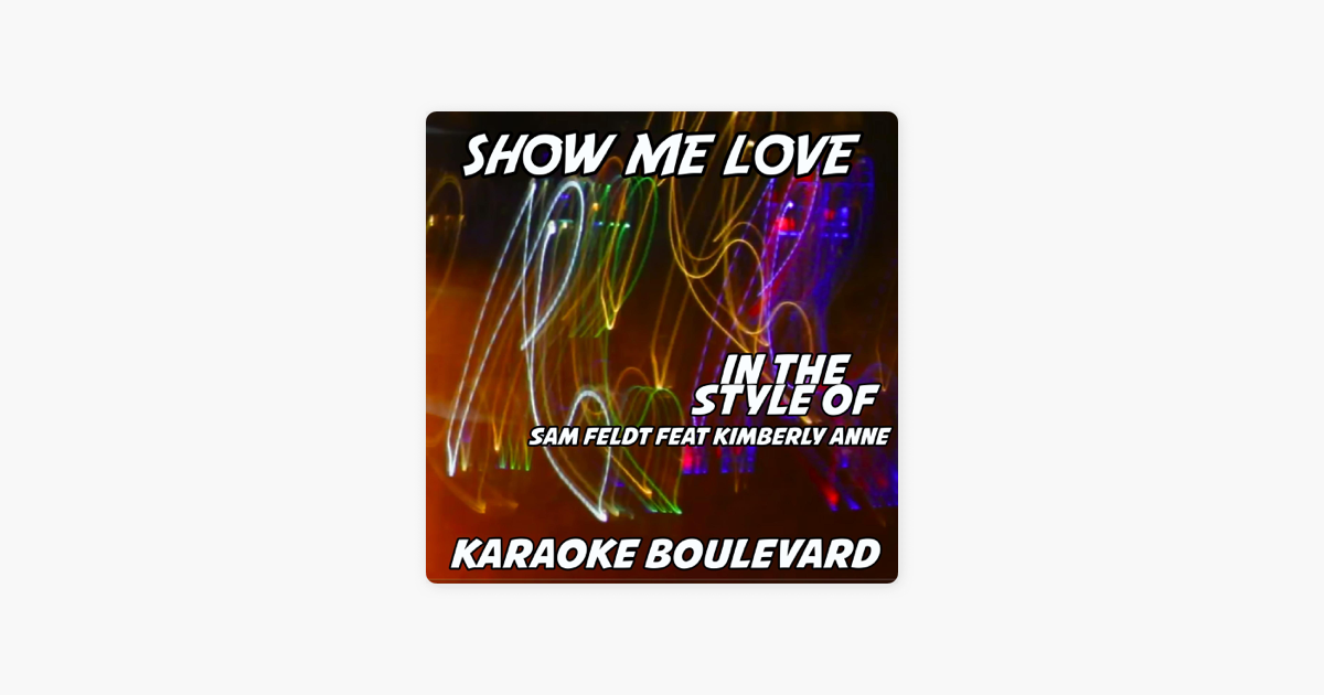 Show Me Love (Originally Performed by Sam Feldt feat