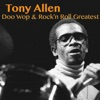 Doo Wop & Rock 'N Roll Greatest, Tony Allen