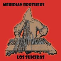 Meridian Brothers - Los Suicidas artwork