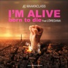 I'm Alive Born to Die (feat. Loredana) [V2] - Single, JC Maaknclass & Jean Michel Ibalot