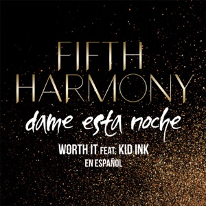 Worth It (Dame Esta Noche) [feat. Kid Ink] - Single Mp3 Download