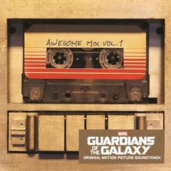 Guardians of the Galaxy: Awesome Mix, Vol. 1 (Original Motion Picture Soundtrack) - Various Artists Album Cover