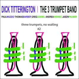 ‎Three Trumpets, No Waiting #2 by Dick Titterington & The 3 Trumpet Band