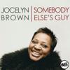 Jocelyn Brown - Somebody Else's Guy artwork