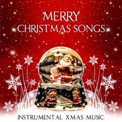 Merry Christmas Songs – Traditional Christmas Carols, Instrumental Xmas Music