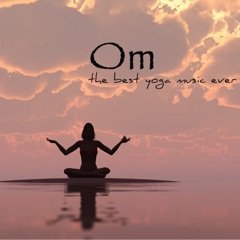 Om – The Best Yoga Music Ever